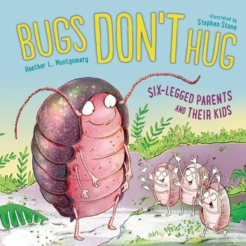 Bugs Don't Hug by Heather L. Montgomery