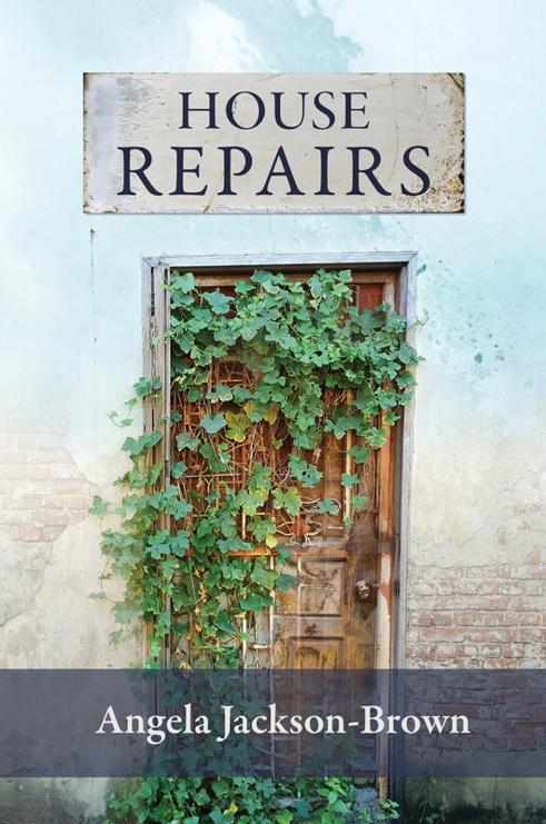 House Repairs by Angela Jackson-Brown