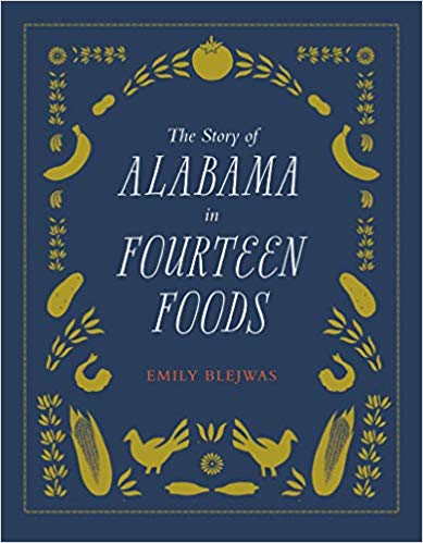 Story of Alabama in Fourteen Foods by Emily Blejwas